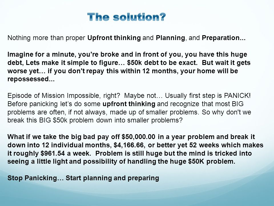 The solution Nothing more than proper Upfront thinking and Planning, and Preparation...