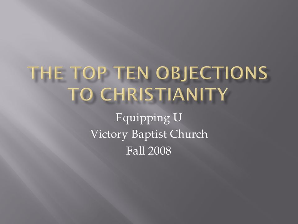 The Top Ten Objections to Christianity
