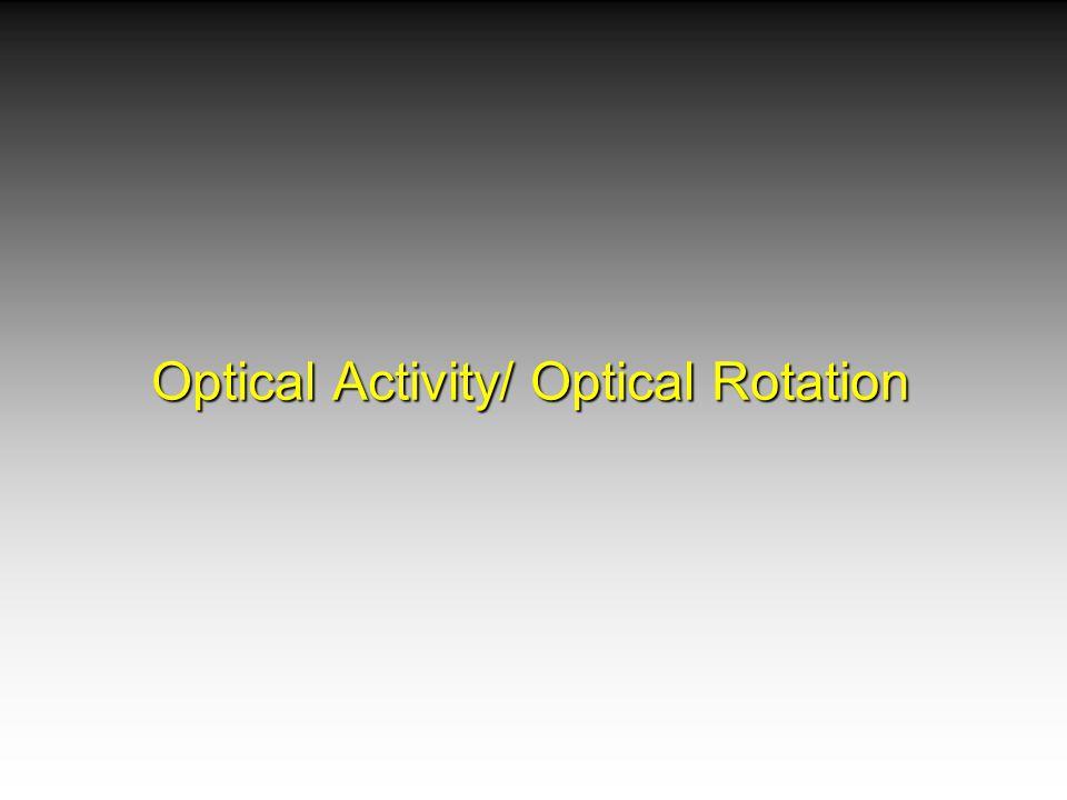 Optical Activity/ Optical Rotation