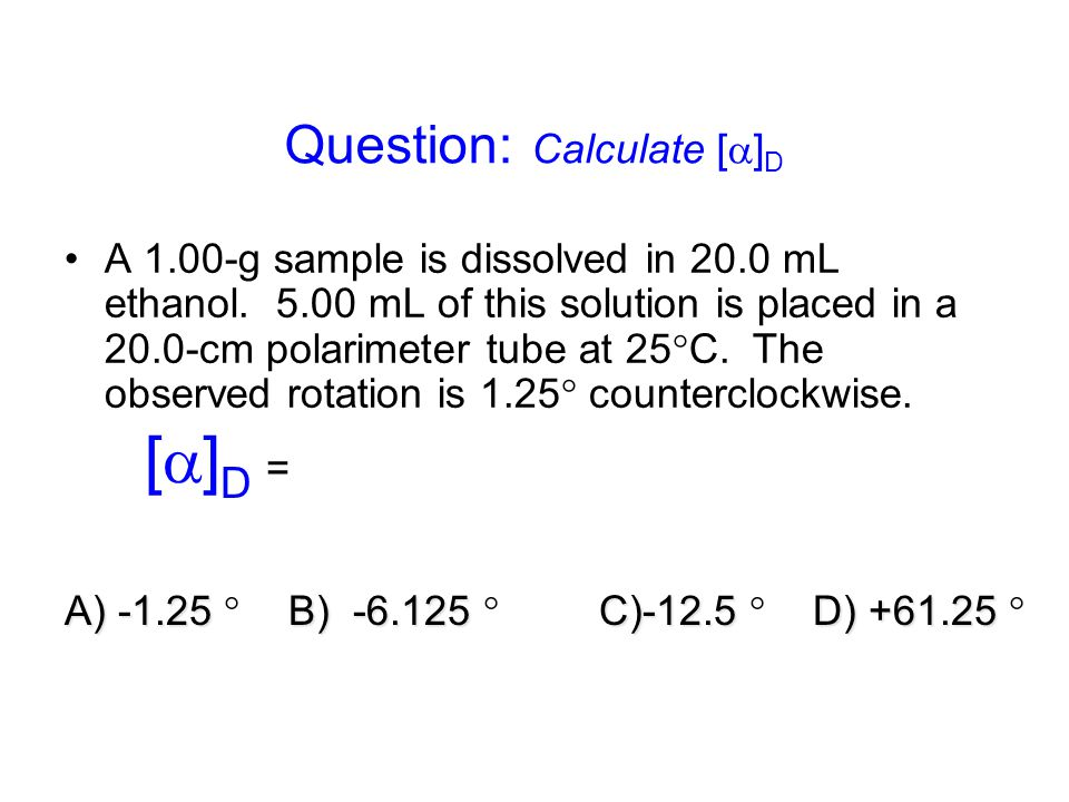 Question: Calculate []D