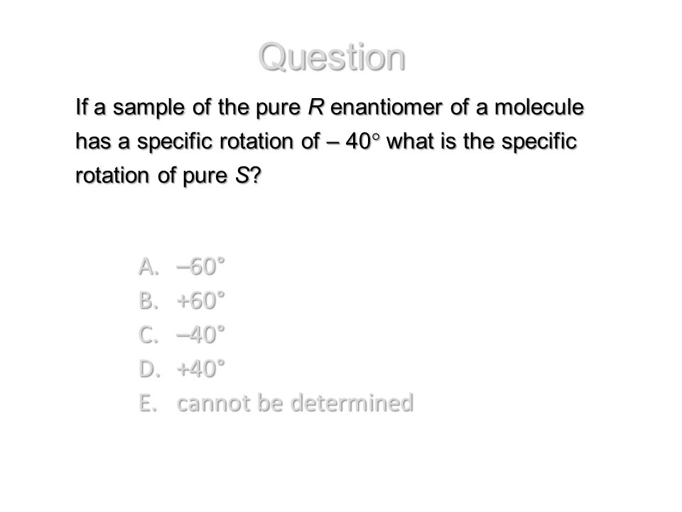 Question –60° +60° –40° +40° cannot be determined
