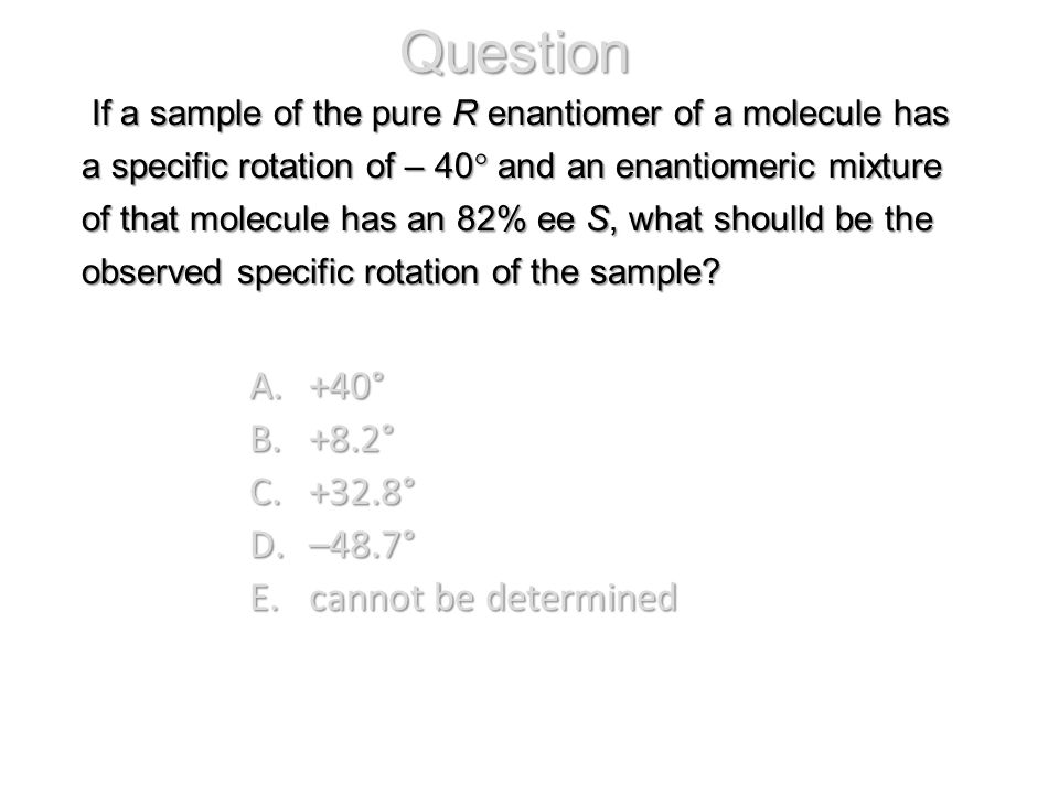 Question +40° +8.2° +32.8° –48.7° cannot be determined