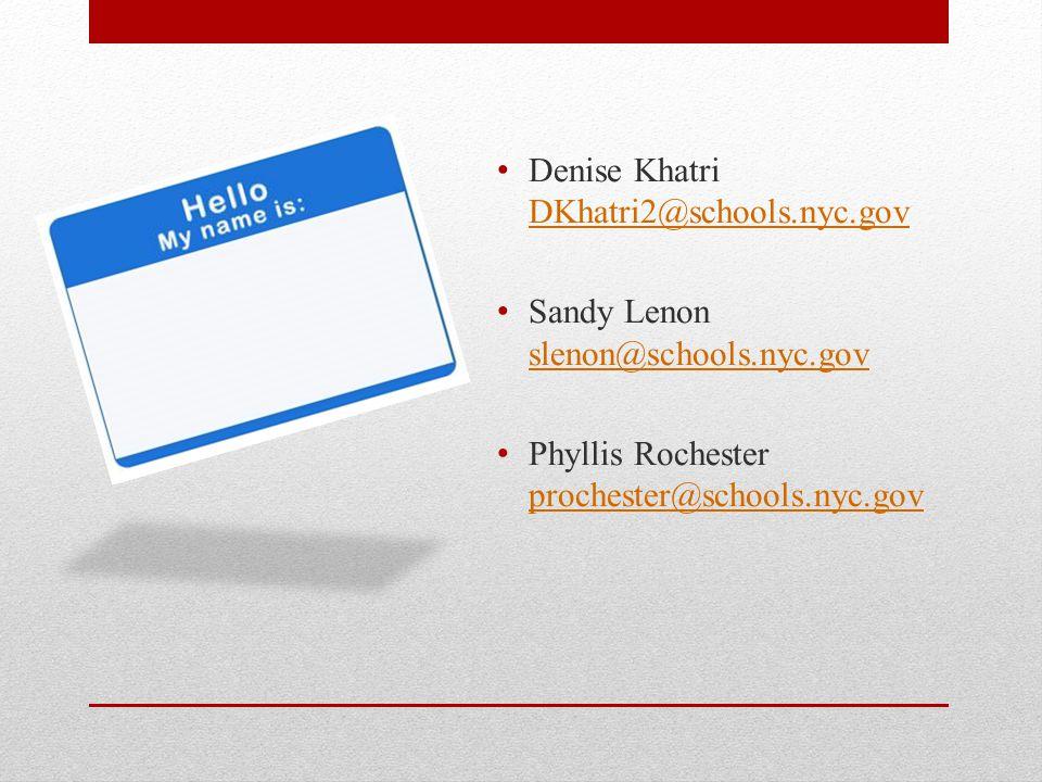 Denise Khatri DKhatri2@schools.nyc.gov