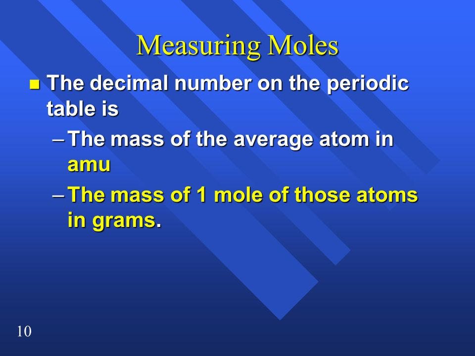 Measuring Moles The decimal number on the periodic table is