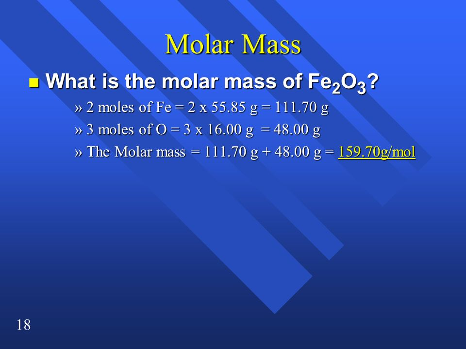 Molar Mass What is the molar mass of Fe2O3