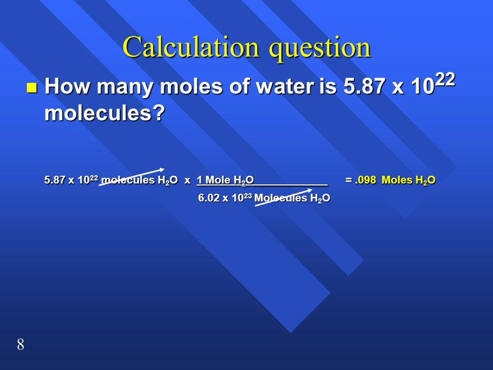 Calculation question How many moles of water is 5.87 x 1022 molecules