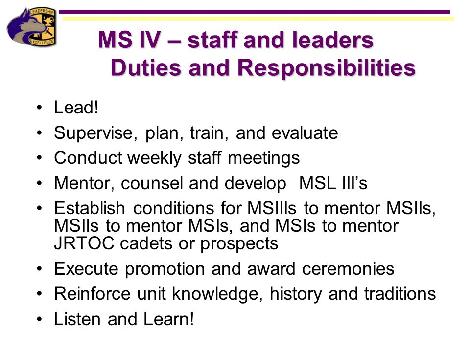 MS IV – staff and leaders Duties and Responsibilities