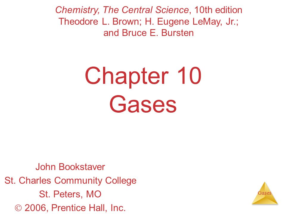 Chapter 10 Gases Chemistry, The Central Science, 10th edition