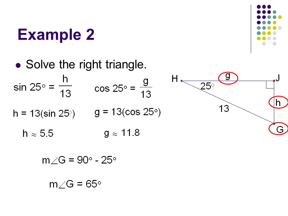 Example 2 Solve the right triangle.