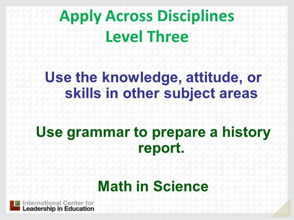 Apply Across Disciplines Level Three