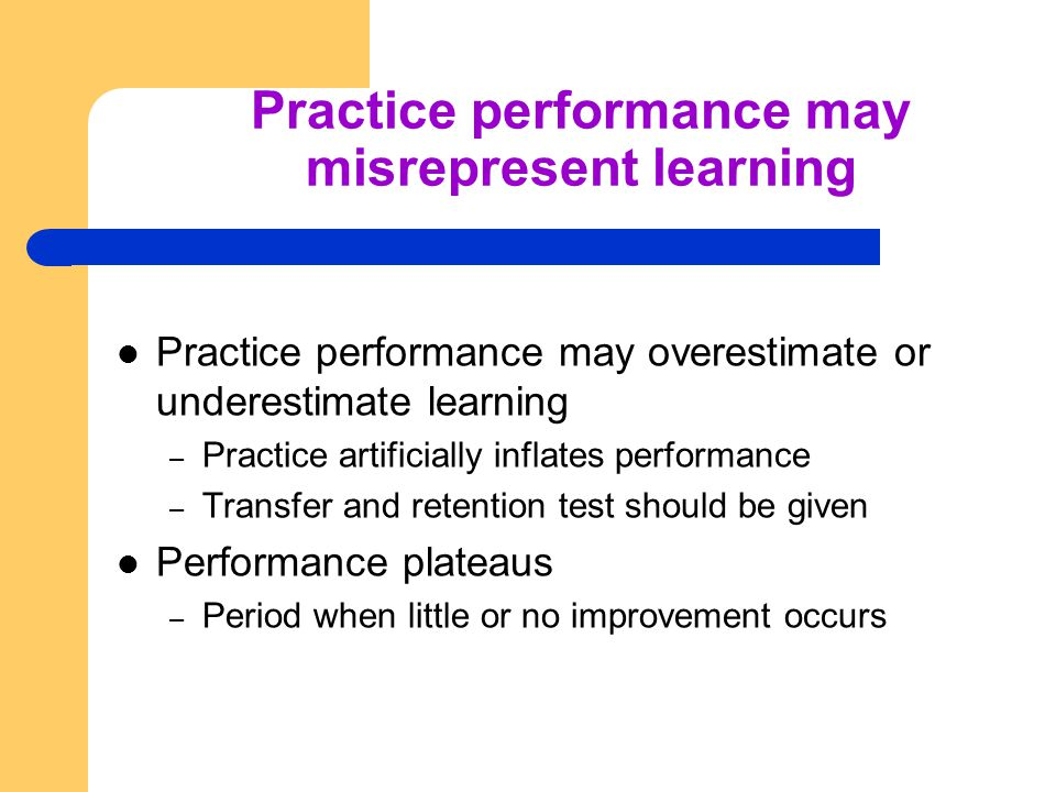 Practice performance may misrepresent learning
