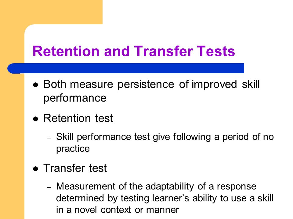 Retention and Transfer Tests