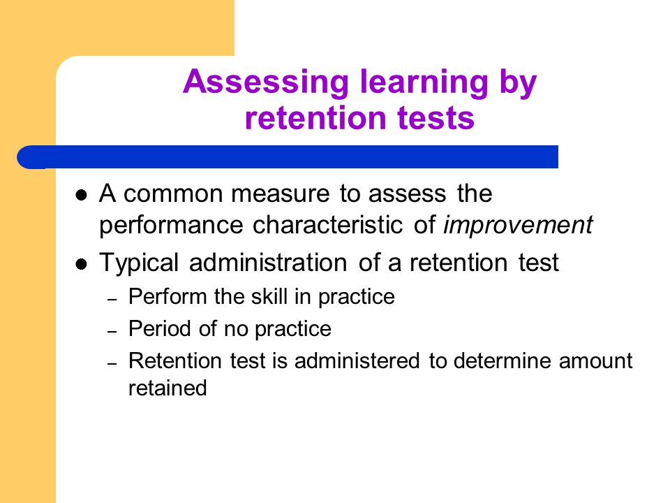 Assessing learning by retention tests