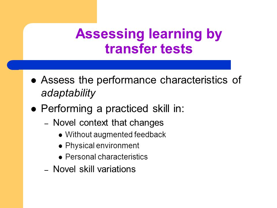 Assessing learning by transfer tests