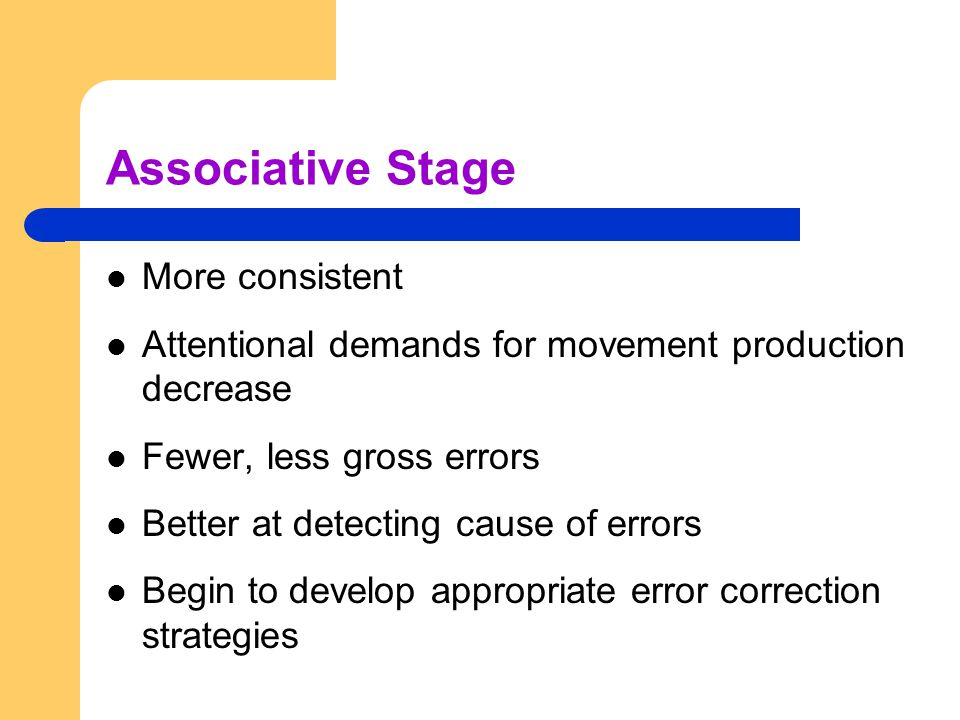 Associative Stage More consistent