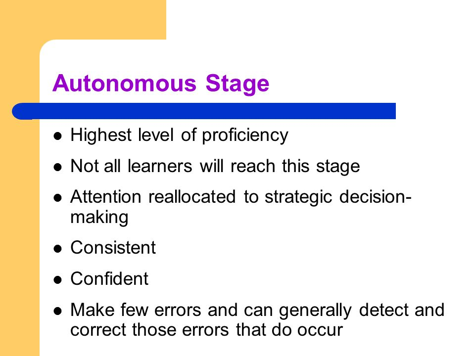 Autonomous Stage Highest level of proficiency