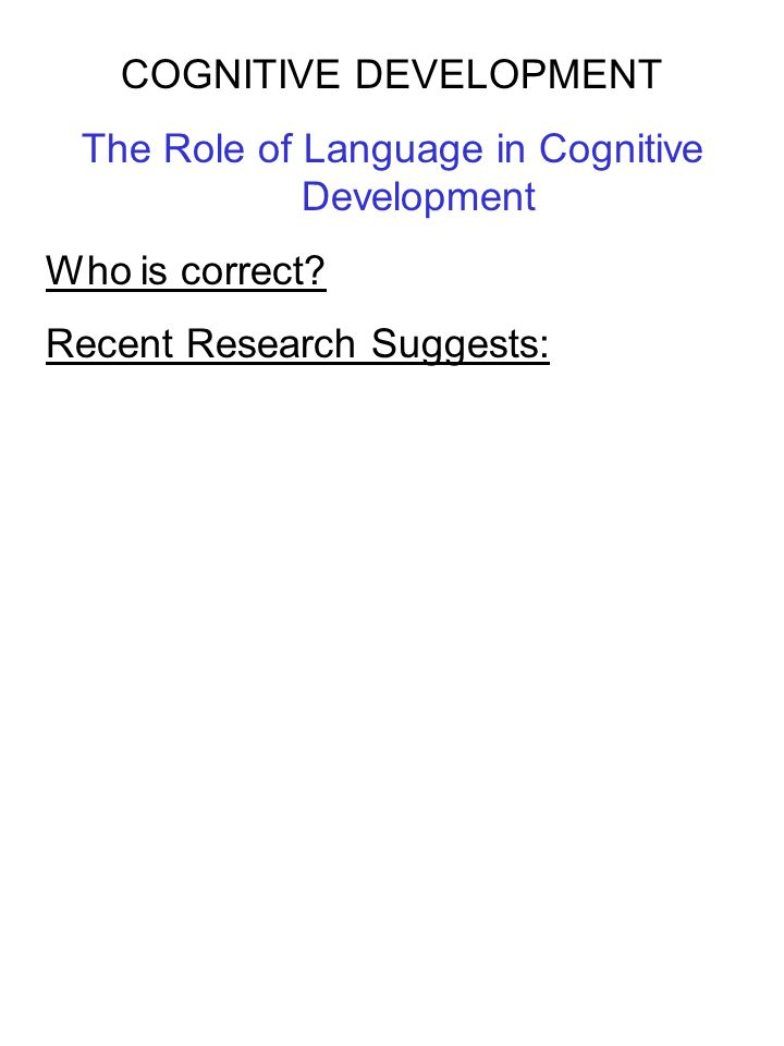 COGNITIVE DEVELOPMENT The Role of Language in Cognitive Development