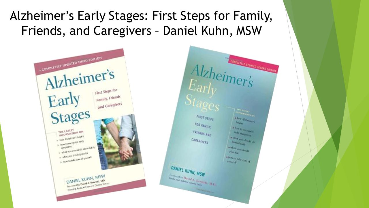 Alzheimer's Early Stages: First Steps for Family, Friends, and Caregivers – Daniel Kuhn, MSW