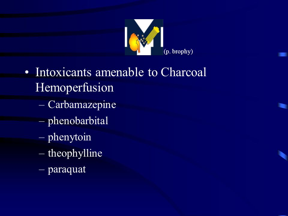 Intoxicants amenable to Charcoal Hemoperfusion