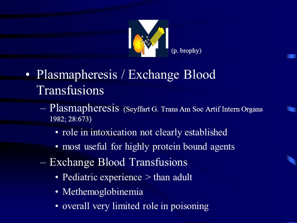 Plasmapheresis / Exchange Blood Transfusions