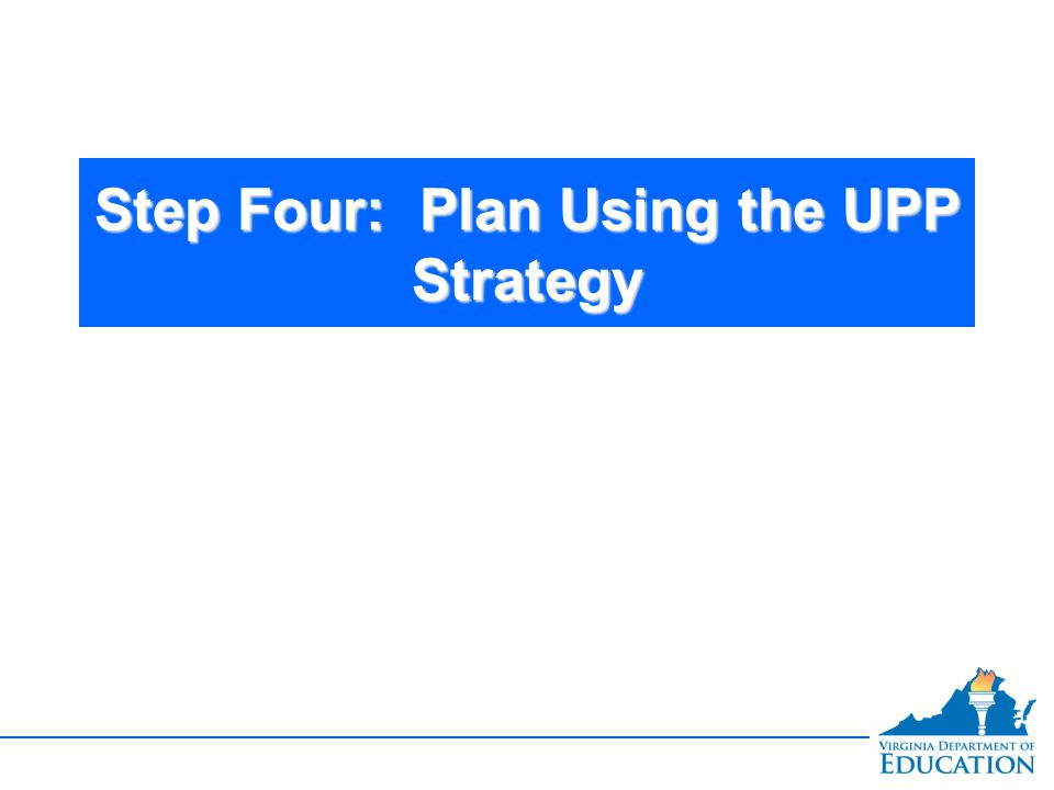 Step Four: Plan Using the UPP Strategy