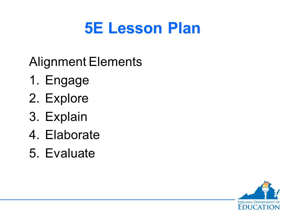 5E Lesson Plan Alignment Elements Engage Explore Explain Elaborate