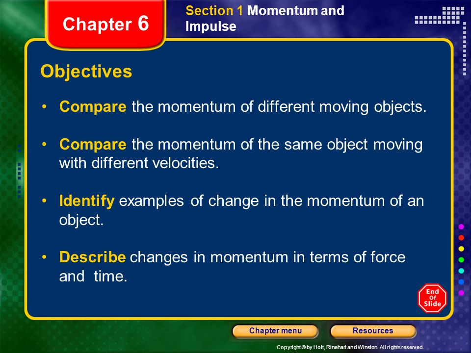 Chapter 6 Objectives Compare the momentum of different moving objects.