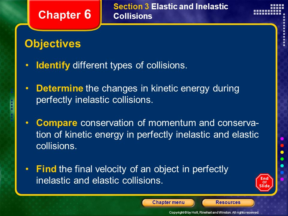 Chapter 6 Objectives Identify different types of collisions.