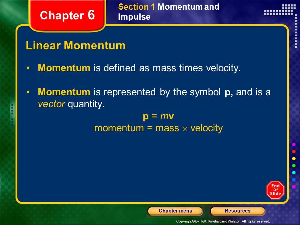 momentum = mass  velocity