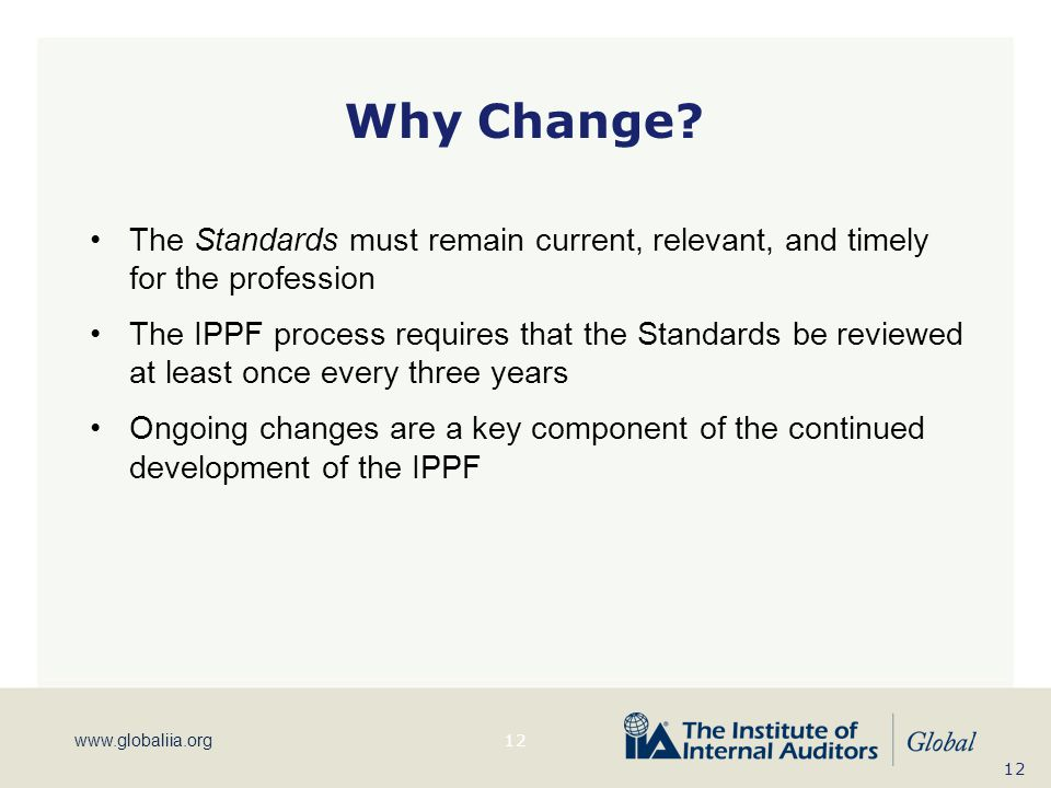 Why Change The Standards must remain current, relevant, and timely for the profession.