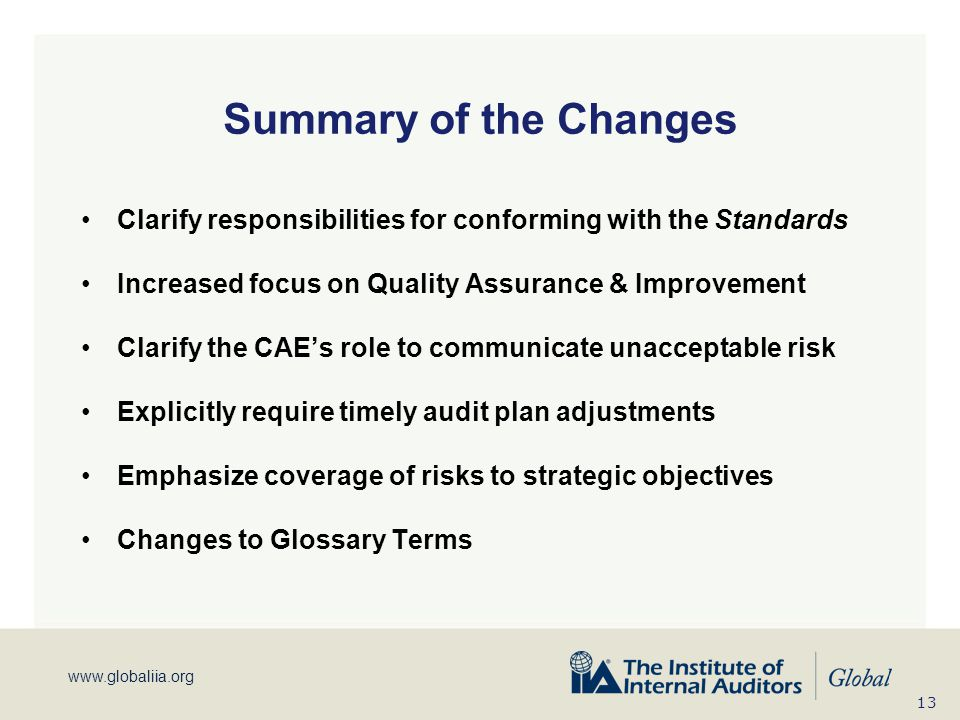 Summary of the Changes Clarify responsibilities for conforming with the Standards. Increased focus on Quality Assurance & Improvement.