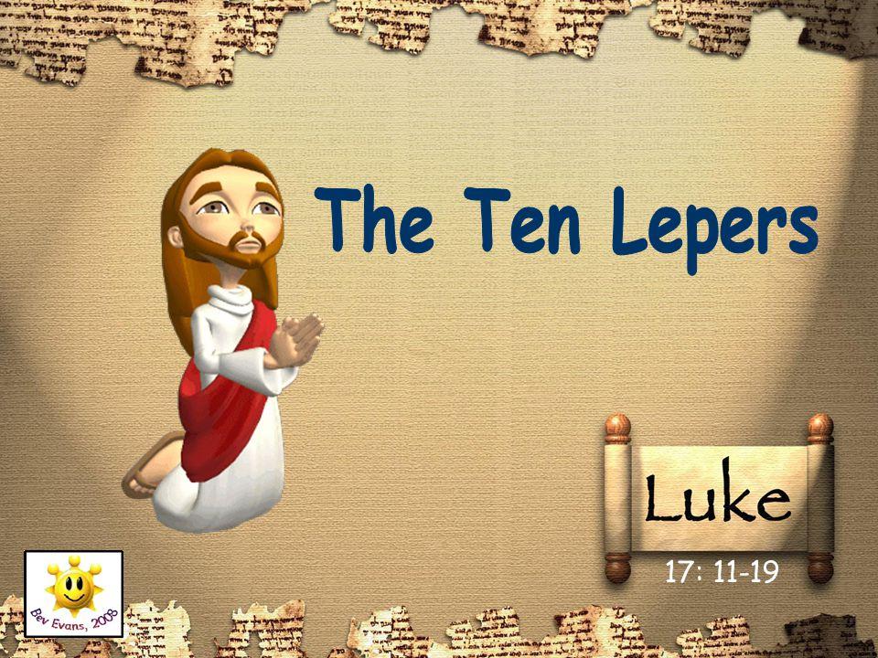 The Ten Lepers 17: 11-19
