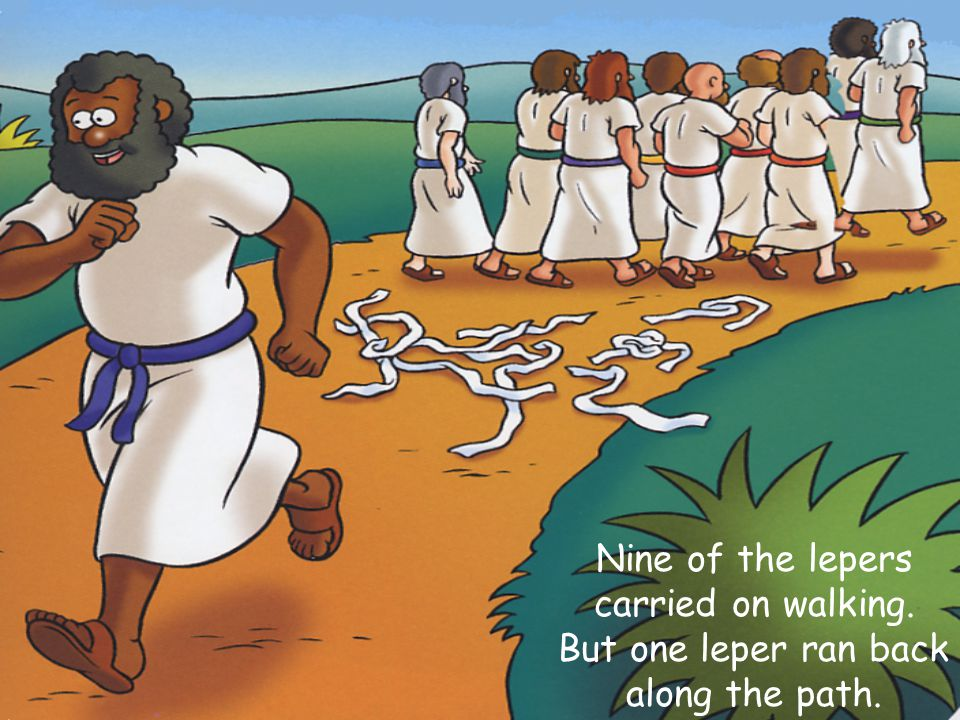 Nine of the lepers carried on walking