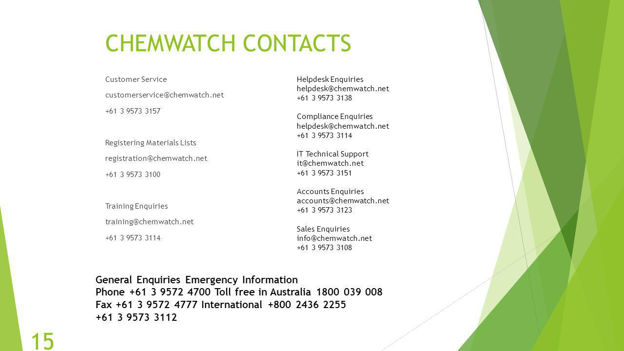 CHEMWATCH CONTACTS General Enquiries Emergency Information