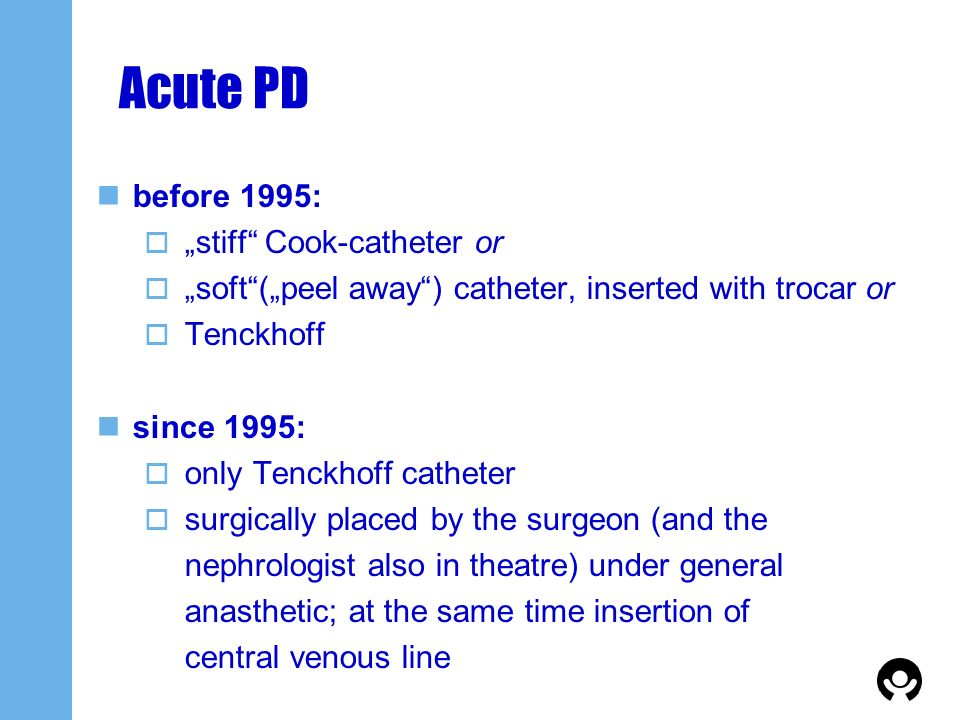 """Acute PD before 1995: """"stiff Cook-catheter or"""