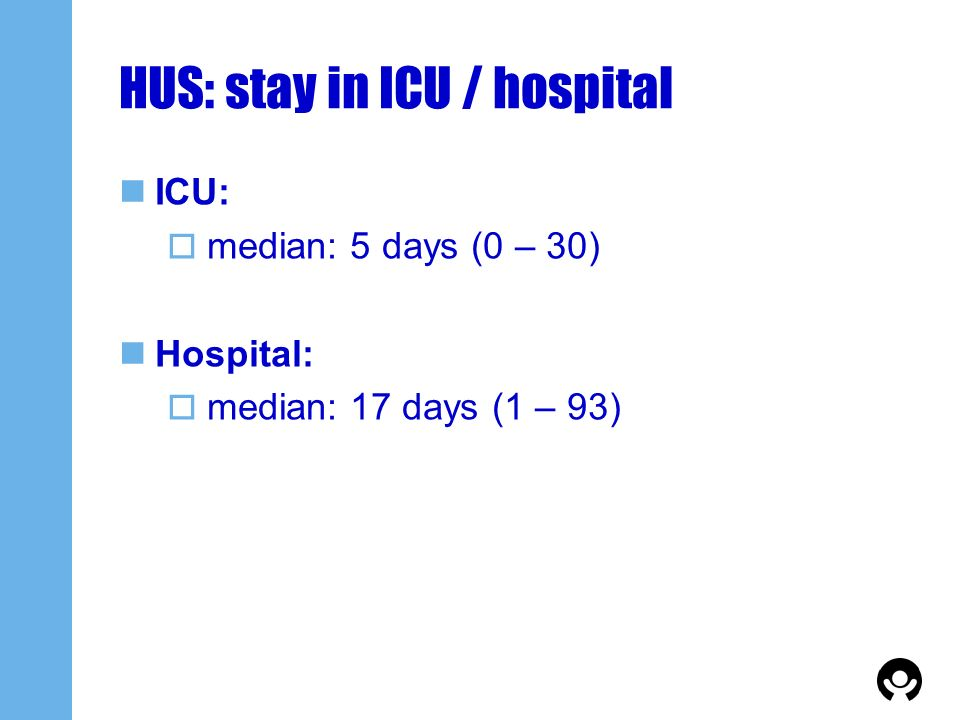 HUS: stay in ICU / hospital
