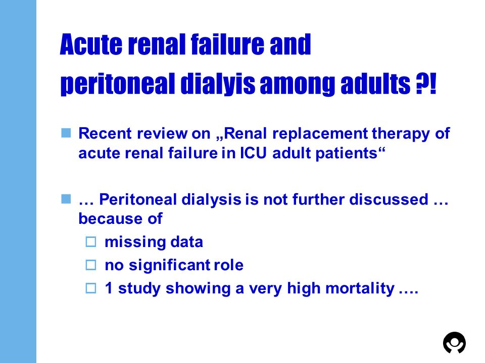 Acute renal failure and peritoneal dialyis among adults !