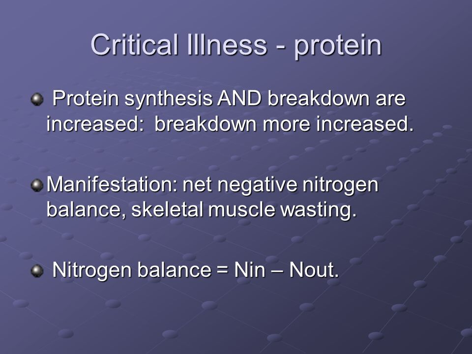 Critical Illness - protein