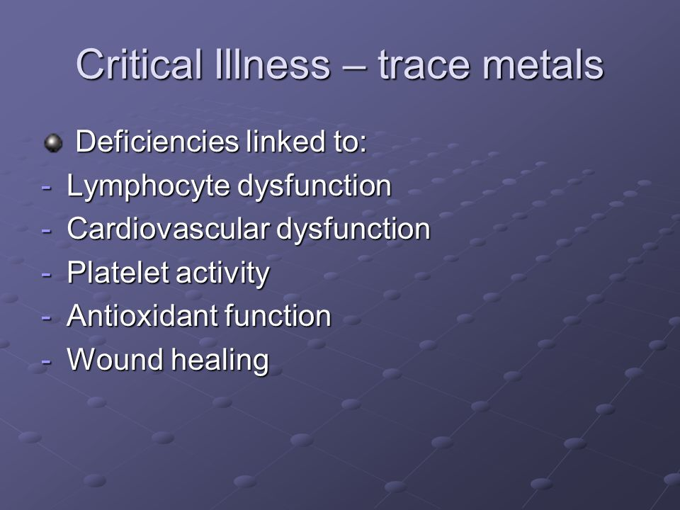 Critical Illness – trace metals