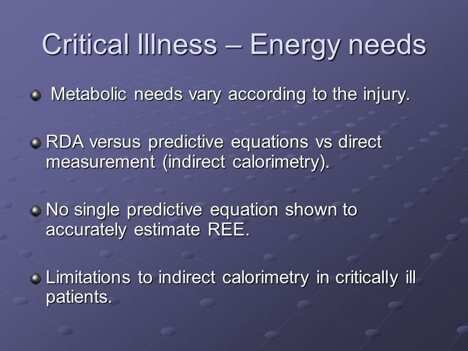 Critical Illness – Energy needs