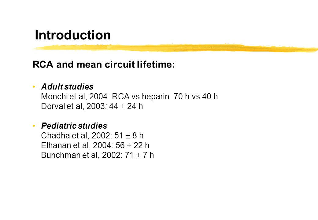 Introduction RCA and mean circuit lifetime: Adult studies