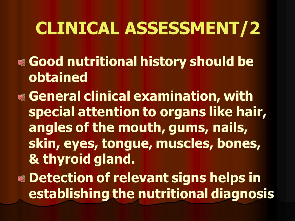 CLINICAL ASSESSMENT/2 Good nutritional history should be obtained