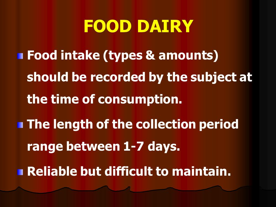 FOOD DAIRY Food intake (types & amounts) should be recorded by the subject at the time of consumption.