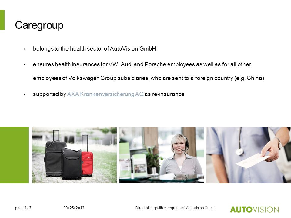 Caregroup belongs to the health sector of AutoVision GmbH