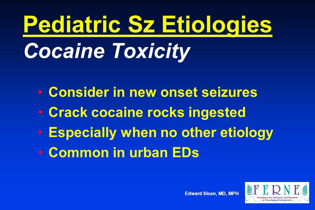 Pediatric Sz Etiologies Cocaine Toxicity