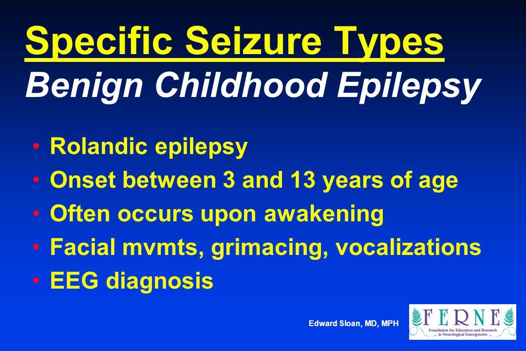 Specific Seizure Types Benign Childhood Epilepsy