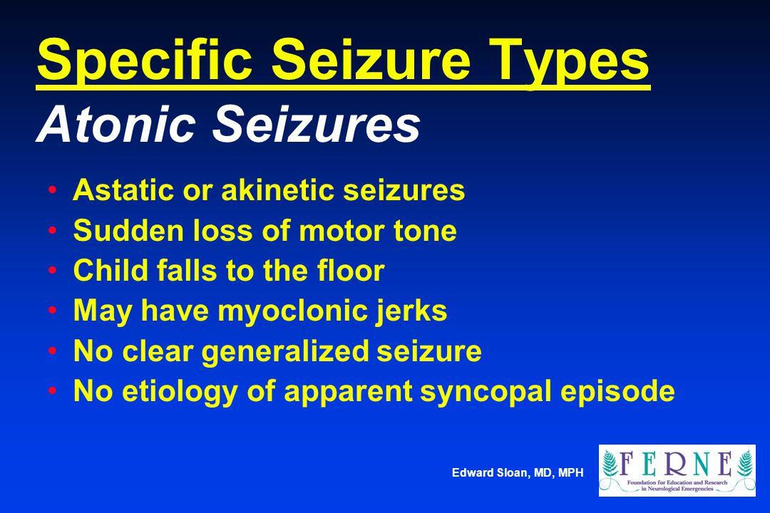Specific Seizure Types Atonic Seizures