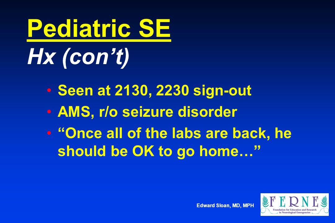 Pediatric SE Hx (con't)