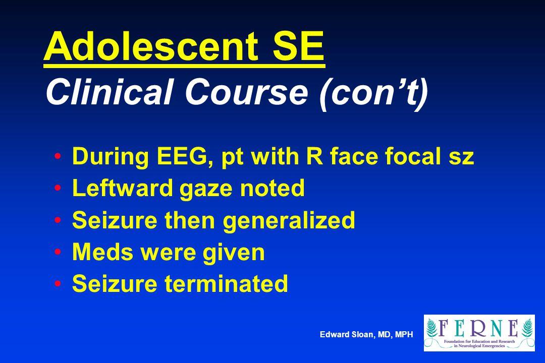 Adolescent SE Clinical Course (con't)