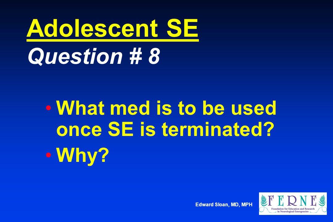 Adolescent SE Question # 8